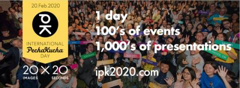 2020 International PechaKucha Day! #ipk2020