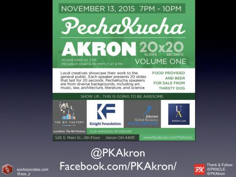 Be sure to check out PechaKucha Akron. Some really cool things are happening in Akron, and you can learn about many of them by attending PechaKucha Akron.