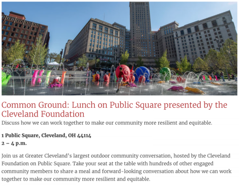 Lunch on Public Square presented by the Cleveland Foundation - Discussed how we can work together to make our community more resilient and equitable