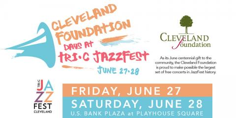 Cleveland Foundation Days at Tri-C JazzFest on June 27 and 28