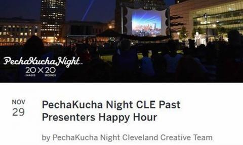 PechaKucha Night Cleveland Past Presenters Happy Hour