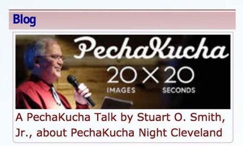 A PechaKucha Talk by Stuart O. Smith, Jr., about PechaKucha Night Cleveland