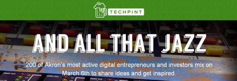 "TechPint Akron II - ""And All That Jazz"""