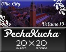 20 images X 20 seconds - PechaKucha Night Cleveland Volume 19