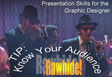 Know your audience - Rawhide!